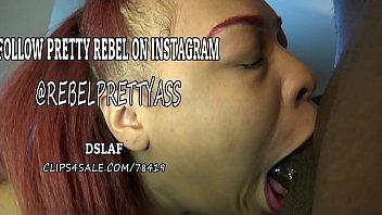 Instagram Deepthroat Queen @RebelPrettyAss aka Pretty Rebel Is The Next Blowjob Queen- DSLAF